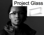 TechCrunch | Apple and Facebook Should Be Terrified Of Google-Tinted Glasses